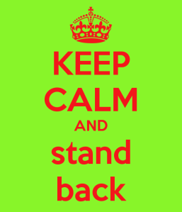 keep-calm-and-stand-back
